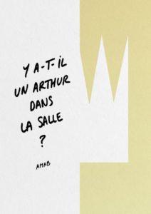 Y'A T-IL UN ARTHUR DANS LA SALLE ? - AMAB - © Tous droits réservés